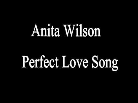 Anita Wilson Perfect Love Song