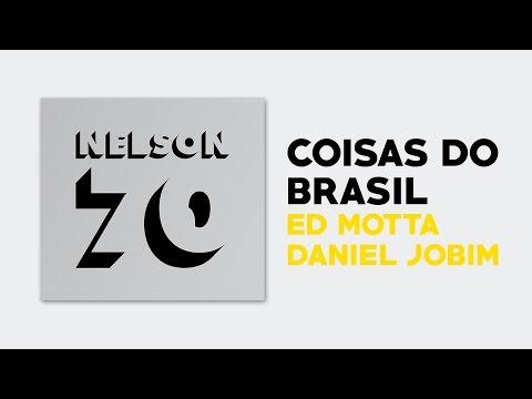 Ed Motta E Daniel Jobim - Coisas Do Brasil (NELSON 70) [Áudio Oficial]