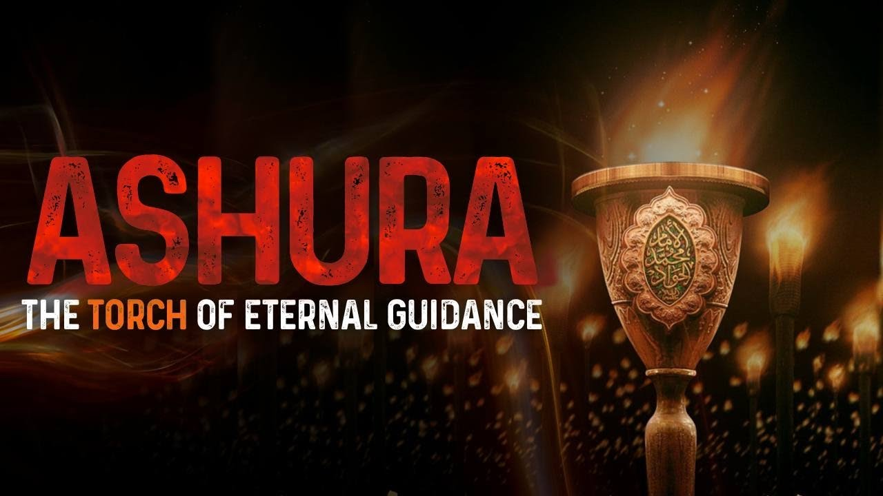 Ashura: The Torch of Eternal Guidance