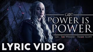 Power Is Power - SZA, The Weeknd, Travis Scott | Lyric  | Game Of Thrones (HBO)