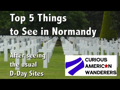5 Things to See in Normandy (After seeing the usual D-day sites)  (HD)