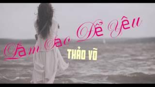 Làm Sao Để Yêu - Hari Won Cover By Thảo Võ
