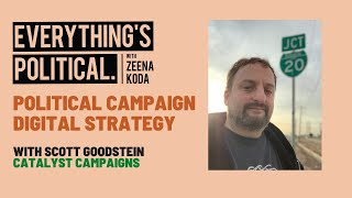 EVERYTHING'S POLITICAL PODCAST - Campaign Digital Strategy with Scott Goodstein  [Interview]