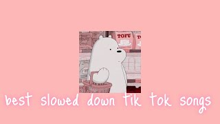 my favorite slowed down tik tok songs