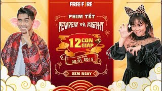 [OFFICIAL] Phim Tết: 12 CON GIÁP - Pew Pew & Misthy - Hài Tết 2019 | Garena Free Fire