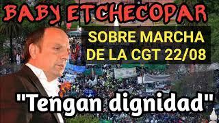 BABY ETCHECOPAR - SOBRE LA MARCHA DE LA CGT Y MÁS 22/08/2017