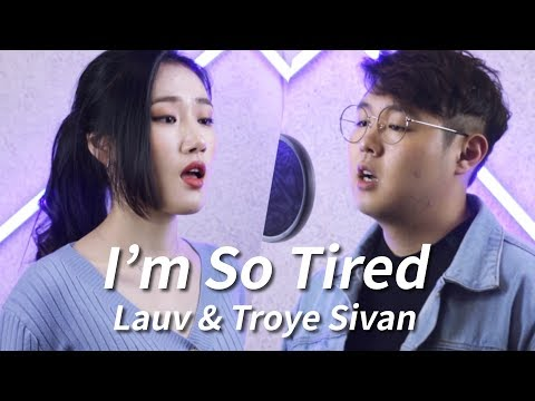 Lauv & Troye Sivan - I'm So Tired... Cover By Highcloud. (With Lyrics)