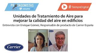 Unidades de Tratamiento de Aire y climatización en edificios saludables | Enrique Gómez CARRIER