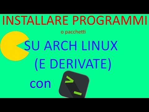 Come Installare Un Programma Da Terminale Emulatore Su Arch Linux ( E Derivate )