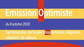 REPLAY DE L'EMISSION OPTIMISTE DU 8 OCTOBRE 2020 -  CONTACT : info@symbiocratie.com
