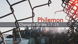 Philemon 17-26 (Charge It To Me)