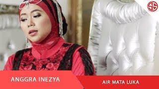 ANGGRA INEZYA - AIR MATA LUKA (OFFICIAL VIDEO MUSIK)