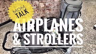 MOM TALK - AIRPLANES & STROLLERS