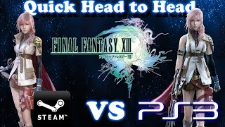 [Quick Head to Head] Final Fantasy XIII - Playstation 3 vs Steam(Cut Down Version)