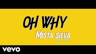 Mista Silva - Oh Why