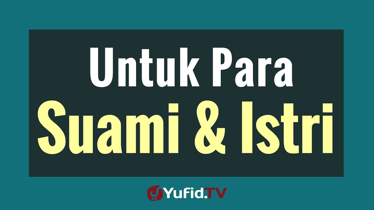 Untuk Para Suami dan Istri | Yufid TV | Download Video Gratis