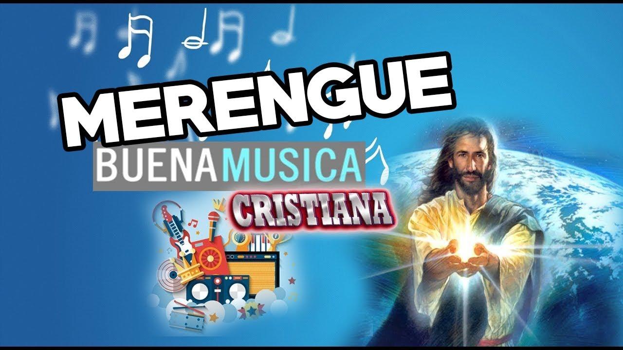 Merengues Cristianos Los Mejores Una Hora De Alabanzas Cristianas Hermosas Youtube