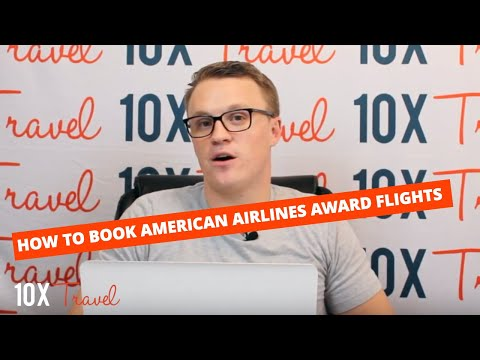 How To Book American Airlines Award Flights: 10xTravel Tutorial