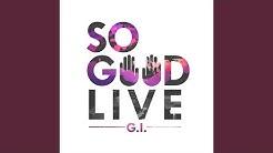 So Good (Live)
