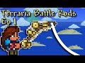Modded Terraria, Battle Rods | Ep 1: A Not Chill Beginning, To A Supposedly Chill Series