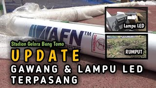 PASANG MISTAR GAWANG, LAMPU LED HINGGA RUMPUT MENGHIJAU ‼️ PROGRES STADION GELORA BUNG TOMO