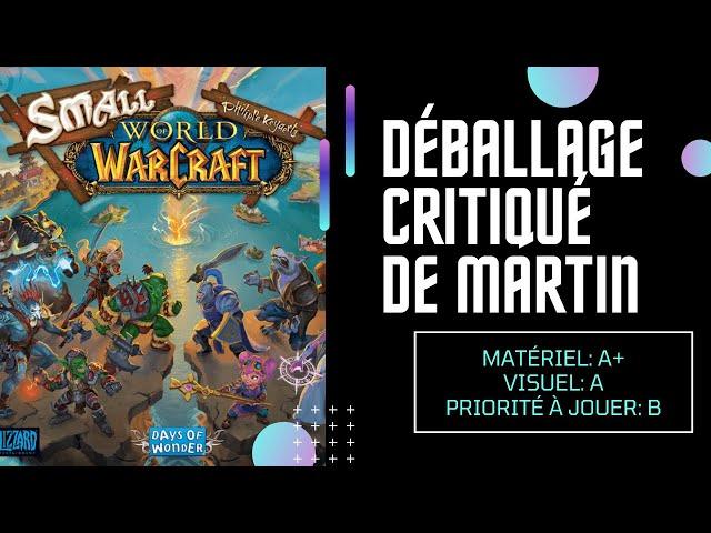 Déballage critiqué de Small World of Warcaft