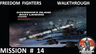 Freedom Fighters 1 - Walkthrough - Mission 14 -