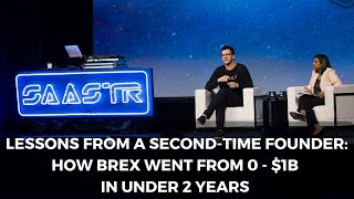 Lessons From a Second-Time Founder: How Brex Went From 0 - $1B in Under 2 Years