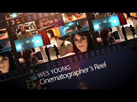 Wes Young Cinematographer's Demo Reel