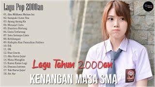 Lagu Nostalgia Waktu SMA Tahun 2000an - Kumpulan Lagu Indonesia Tahun 2000an Enak Didengar