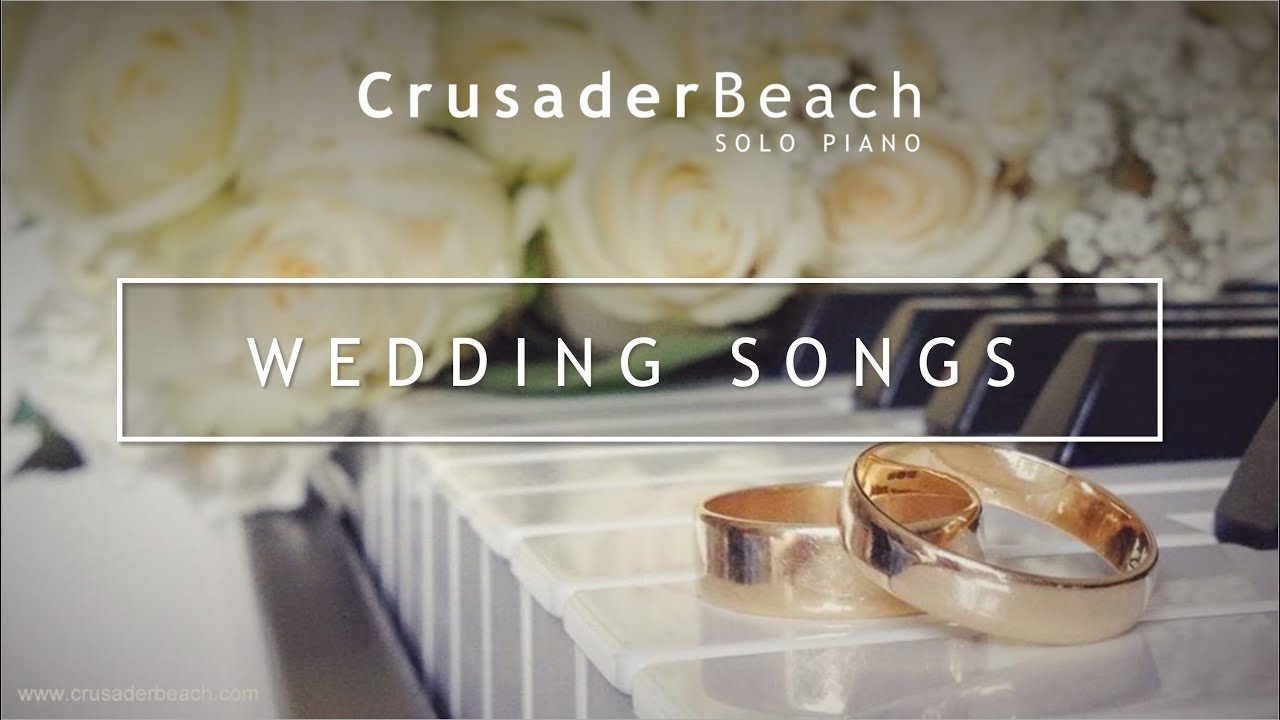 Piano Songs To Walk Down The Aisle To: Wedding Songs For Walking Down The Aisle