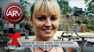 Cuerpo de turista fue repatriado sin ojos, corazón y cerebro | Al Rojo Vivo | Telemundo