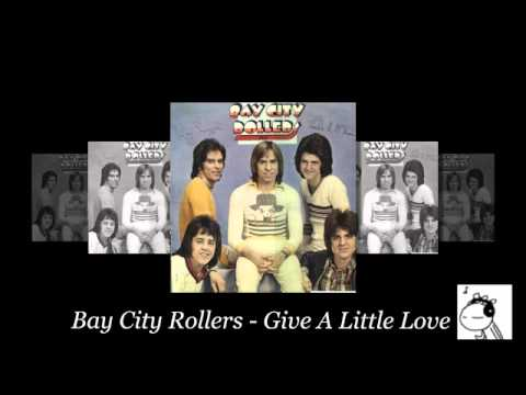Give A Little Love - Bay City Rollers