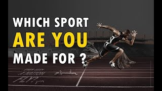 What Sport are you made for ? Personality Test