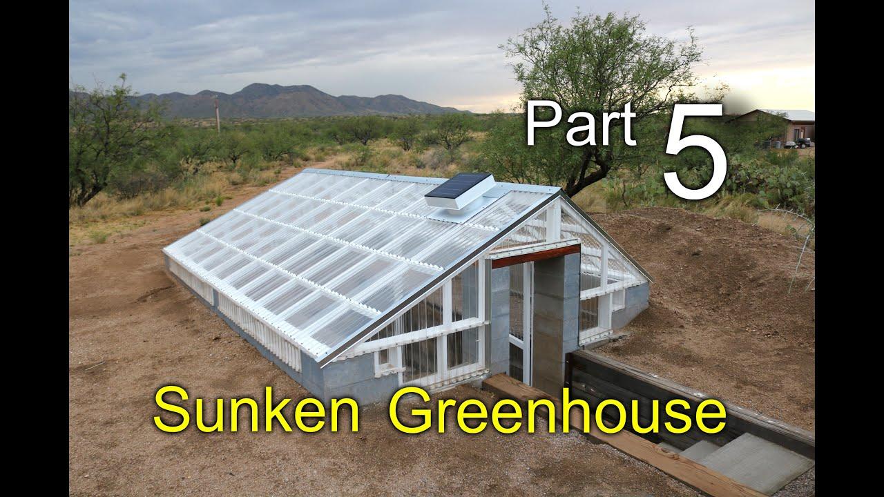 how to build an underground / sunken greenhouse for year round