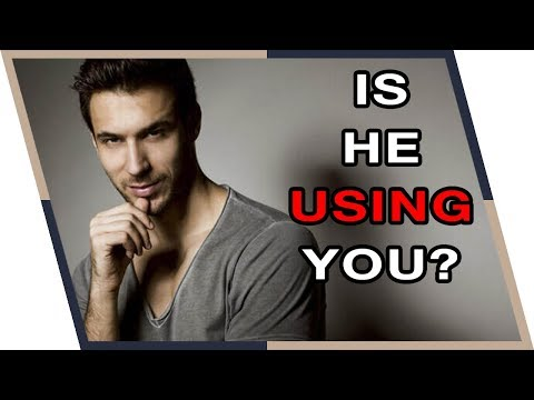 Is He REALLY Into You? (5 Signs He May Be Using You)