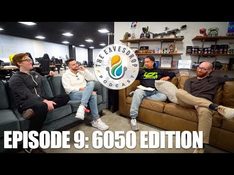 6050 Russell Drive Special  (ft Nadeshot, Scump, & BigT) | The Eavesdrop Podcast Ep. 9