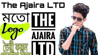 The Ajaira LTD logo maker || How to make logo like ajaira ltd || The ajaira ltd. || Prottoy heron.