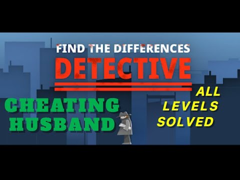 Cheating Husband | Find The Differences: The Detective | Solutions for all levels | 1 - 10