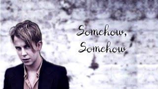 Tom Odell - Somehow | Lyrics