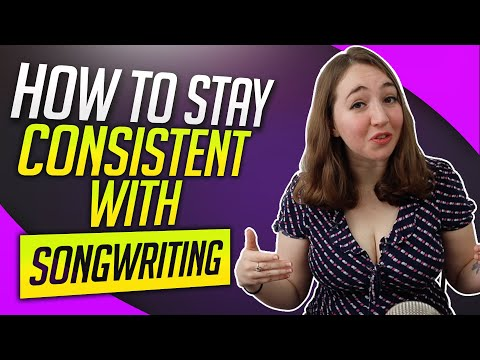 How to Stay Consistent with Songwriting (How to Write a Song Every Day)