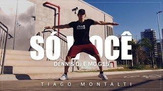 Baixar SÓ VOCE -Dennis DJ e Mc G15 I Coreógrafo Tiago Montalti