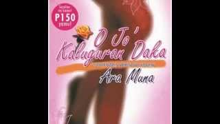ARA MUNA - O Jo Kaluguran Daka (Sometimes When We Touch)