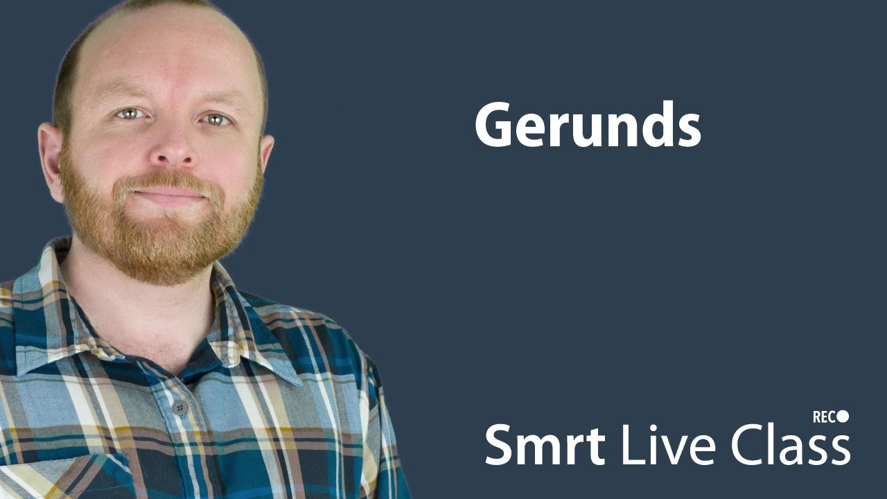 Gerunds - Smrt Live Class with Mark #10