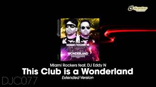 Miami Rockers Ft DJ Eddy N - This Club Is A Wonderland (Extended Version)