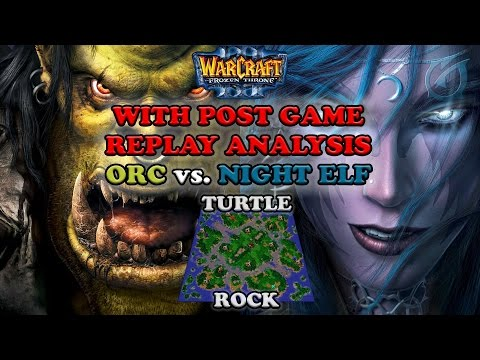 Grubby | Warcraft 3 The Frozen Throne | Orc v NE - Post Game Replay Analysis - Turtle Rock
