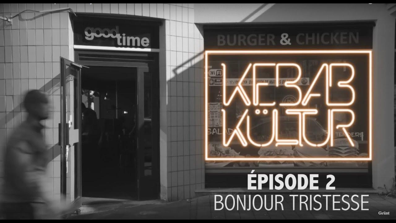 Kebab Kültur ep. #2 - Bonjour Tristesse