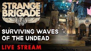 Strange Brigade – Surviving Waves of the Undead!