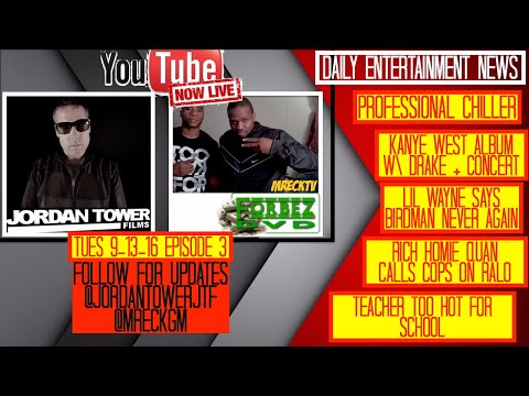 DAILY HIP HOP NEWS EP3 W\ JORDAN TOWER AND MRECK: Lil Wayne, HOT TeacherBAE, Rich homie calls cops,