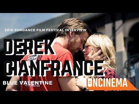 : Derek Cianfrance  Blue Valentine  2010 Sundance Film Festival